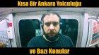 Kısa Bir Ankara Yolculuğu ve Bazı Konular