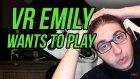 Korku - Emily Wants To Play | Sanal Gerçeklik Htc Vive - Necati Akçay