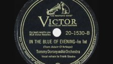 Tommy Dorsey - In The Blue Of Evening (Frank Sinatra, vocal)