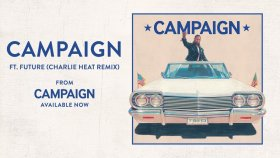 Ty Dolla $ign - Campaign ft. Future (Charlie Heat Remix)