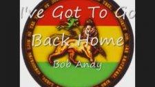 Bob Andy - I've Got To Go Back Home