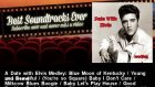 Elvis Presley - A Date With Elvis Medley: Blue Moon Of Kentucky / Young And Beautiful / (You're So S