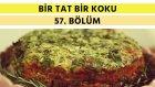 Kabaklı ve Peynirli Yaz Keki & Nar Ekşili Kuru Patlıcan Dolması | Bir Tat Bir Koku - 57. Bölüm