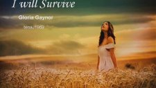 I Will Survive - Gloria Gaynor