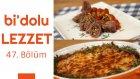 Tavuklu Patlıcan Dizmesi & Antep Fıstıklı Ve Pastırmalı Bonfile Sarma | Bi'dolu Lezzet