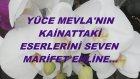 Yüce Mevla'nın Kainattaki Eserlerini Seven Marifet Ehline...