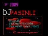 Dj Pasinli Vs Sevemedim Karagözlüm Clubmix