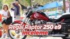 Regal Raptor 250 e9 İnceleme ve Tanıtımı - Beta Sürümü