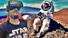 Sanal Gerçeklik | Mars Yolculuğu - Oyun Portal