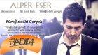 Alper Eser - Yuregindeki Gercek (Official Video) - Popüler Türkçe Şarkılar