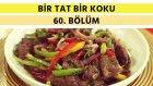 Biberli Et Sote & Süzme Yoğurtlu Kabak Çiçeği Kızartması | Bir Tat Bir Koku - 60. Bölüm