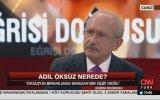 Kemal Kılıçdaroğlu  Adil Öksüz Öldürülebilir