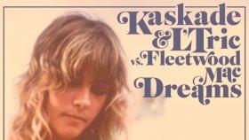 Kaskade - L'Tric Vs. Fleetwood Mac - Dreams