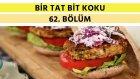 Fasulyeli Burger & Biberiyeli Kraker | Bir Tat Bir Koku - 62. Bölüm
