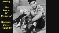 Blue Moon Of Kentucky - Elvis Presley, Scotty and Bill