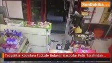 Tezgahtar Kadınlara Tacizde Bulunan Gaspçılar Polis Tarafından Yakalandı