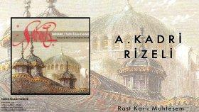 A Kadri Rizeli - Rast Kar-ı Muhteşem