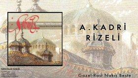 A. Kadri Rizeli - Rast Nakış Beste/gazel - Popüler Türkçe Şarkılar