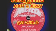 Charlie Feathers & Jody & Jerry - Get With İt