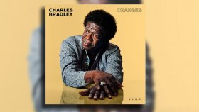 Charles Bradley - Things We Do for Love