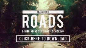 Dimitri Vegas - Like Mike Vs Deniz Koyu - Roads