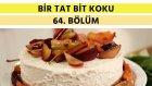 Fırınlanmış Yaz Meyveli Cheesecake & Yaz Sebzeli Somon | Bir Tat Bir Koku - 64. Bölüm