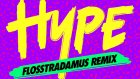 Dizzee Rascal & Calvin Harris - Hype (Flosstradamus Remix)