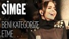 Simge -  Beni Kategorize Etme (JoyTurk Akustik)
