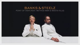 Banks & Steelz - Point of View (Feat. Method Man & Masta Killa)