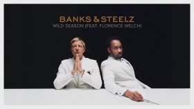 Banks & Steelz - Wild Season (Feat. Florence Welch)