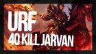 40 KILL JARVAN | LoL | Türkçe | URF - Necati Akçay