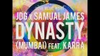 Samual James, JDG, Karra -  Dynasty Mumbai feat  KARRA (Extended Mix)