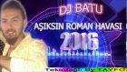 Dj Batu - Aşıksın Roman Havası 2016 By Tayfo (Popüler Türkçe Şarkılar)