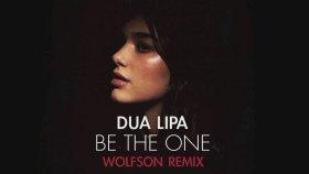 Dua Lipa - Be The One (Wolfson Remix)