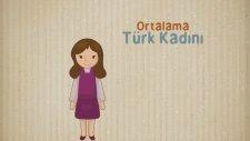 Ortalama Türk Kadını Hakkında 11 Bilgi