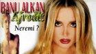 Banu Alkan (Afrodit) - Neremi (Full Albüm)
