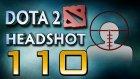Dota 2 Headshot - Ep. 110 - Dota Sinema