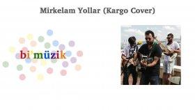 Kaan Sen - Mirkelam Yollar (Kargo Cover) - Popüler Türkçe Şarkılar