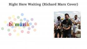 Kaan Sen - Right Here Waiting (Richard Marx Cover) - Popüler Türkçe Şarkılar