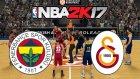Nba 2k17 (Türkçe) | Fenerbahçe Vs Galatasaray