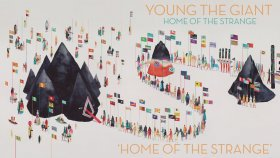 Young the Giant - Home of the Strange