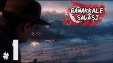 Battlefield 1 (Türkçe) #5: Çanakkale Savaşı (Bölüm 1)