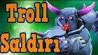 Maximum Levelle Troll Saldırı Clash Royale