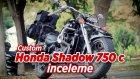 Custom Honda Shadow 750 (classic) Tanıtım ve İnceleme | Kullanıcı Yorumu | Ertekin BAŞSOY