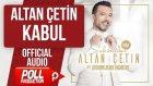 Altan Çetin - Kabul - ( Official Audio ) Popüler Türkçe Şarkılar