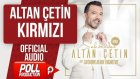 Altan Çetin - Kırmızı - ( Official Audio ) - Popüler Türkçe Şarkılar