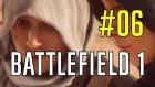 Battlefield 1 #6 (Türkçe) | Arabistanlı Lawrence