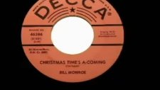 Bill Monroe - Christmas Time's A Coming