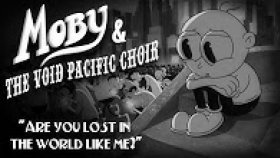Moby - The Void Pacific Choir - Are You Lost In The World Like Me