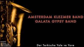 Amsterdam Klezmer Band & Galata Gypsy Band - Der Terkische - Popüler Türkçe Şarkılar